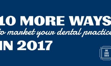 10 Ways to Market Your Dental Practice in 2017