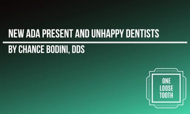 New ADA President and Unhappy Dentists