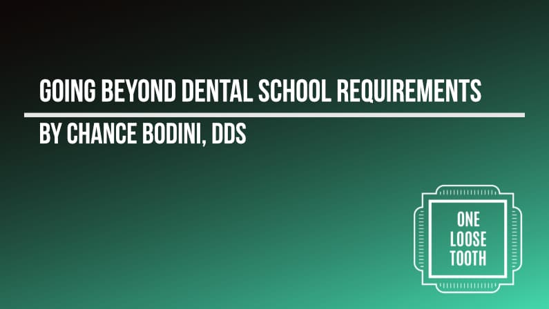 Going Beyond Dental School Requirements