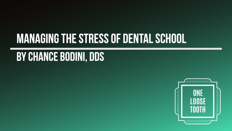 How to Manage the Stress Associated with Dental School