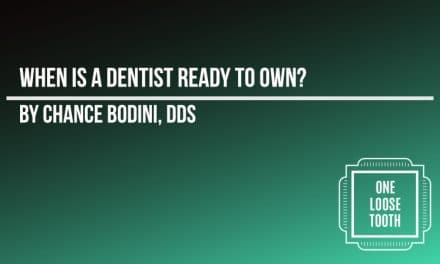 """When is a Dentist """"Ready"""" to Own?"""